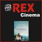 Land movie at the Rex in Wareham 20-22 July 2021