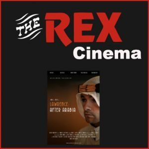 Lawrence After Arabia at the Rex Cinema in Wareham this October 2021