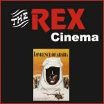 Lawrence of Arabia at Wareham's Rex Cinema 18th October 2021